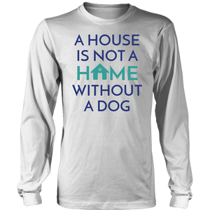 A House Is Not a Home Without a Dog Yorkie Long Sleeve Tee