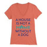 A House Is Not a Home Without a Dog Beagle V-Neck