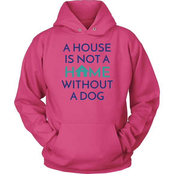 A House Is Not a Home Without a Dog Frenchie Hoodie