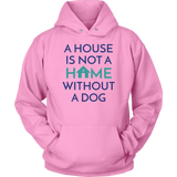 A House Is Not a Home Without a Dog Rottweiler Hoodie