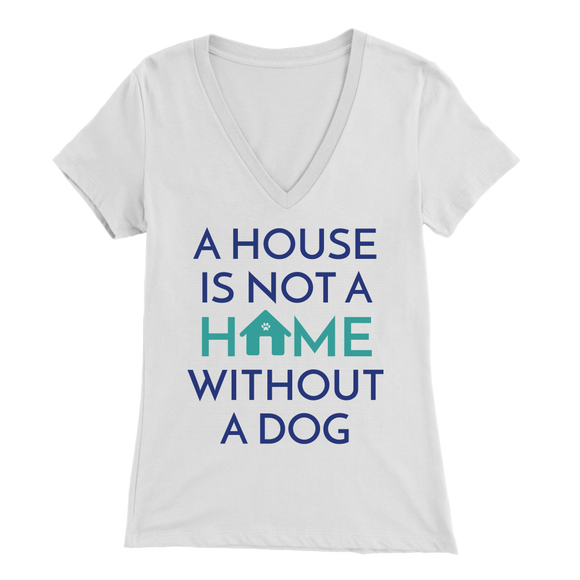 A House Is Not a Home Without a Dog Frenchie V-Neck