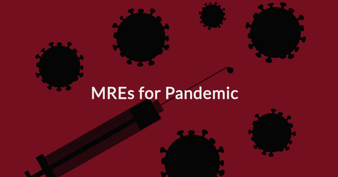 MREs for Pandemic