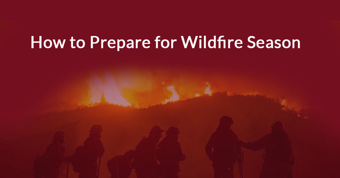 How to Prepare for WIldfire Season