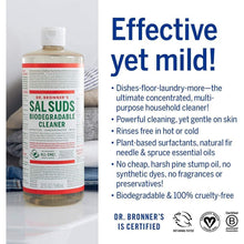 Load image into Gallery viewer, Dr. Bronner's - Sal Suds Biodegradable Cleaner (16 Ounce) - All-Purpose Cleaner, Pine Cleaner for Floors, Laundry and Dishes, Concentrated, Cuts Grease and Dirt, Powerful Cleaner, Gentle on Skin