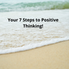 """Enlightenment"" Your 7 Steps to Positive Thinking"