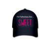 Baseball Cap I'm Fatherless But...Sweet - The Fatherless Store