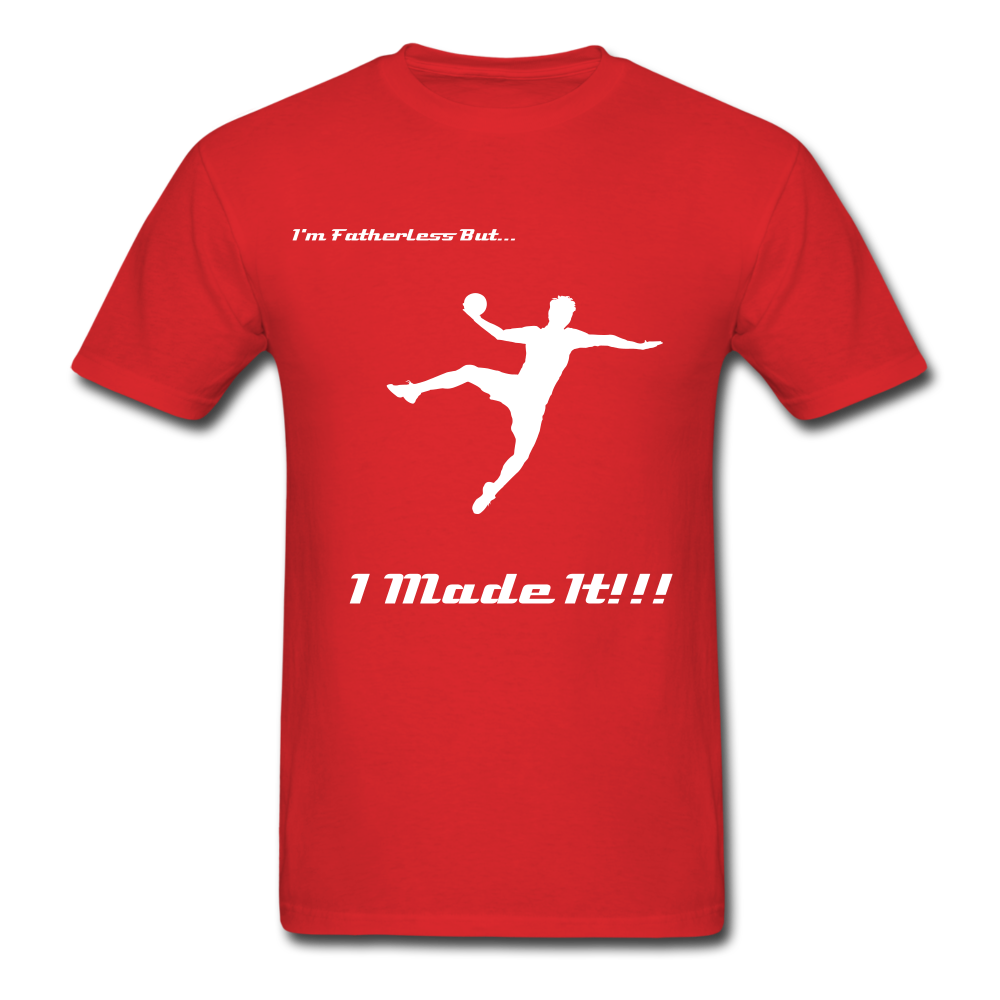 T-Shirt (Men) I Made It - The Fatherless Store