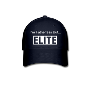 Baseball Cap I'm Fatherless But...Elite - The Fatherless Store