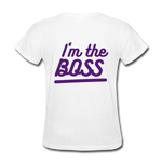 Women's T-Shirt (I'm the Boss) - The Fatherless Store