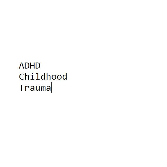 What if ADHD is just the effect of childhood trauma?