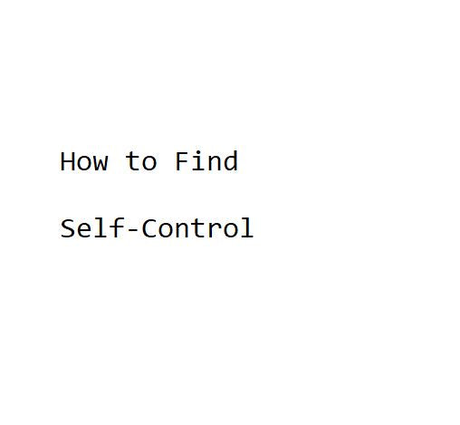 How to Find Self-Control