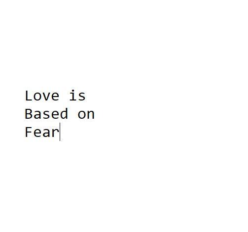 Love is Based on Fear