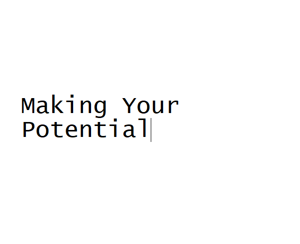 Making Your Potential