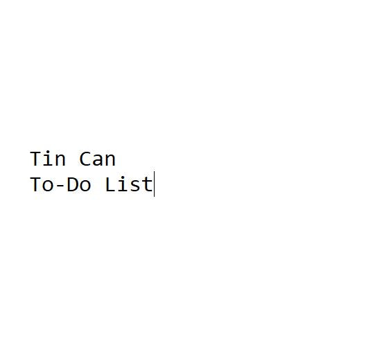 Tin Can To-Do List