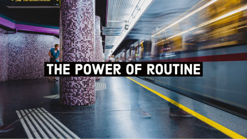 the power of routine