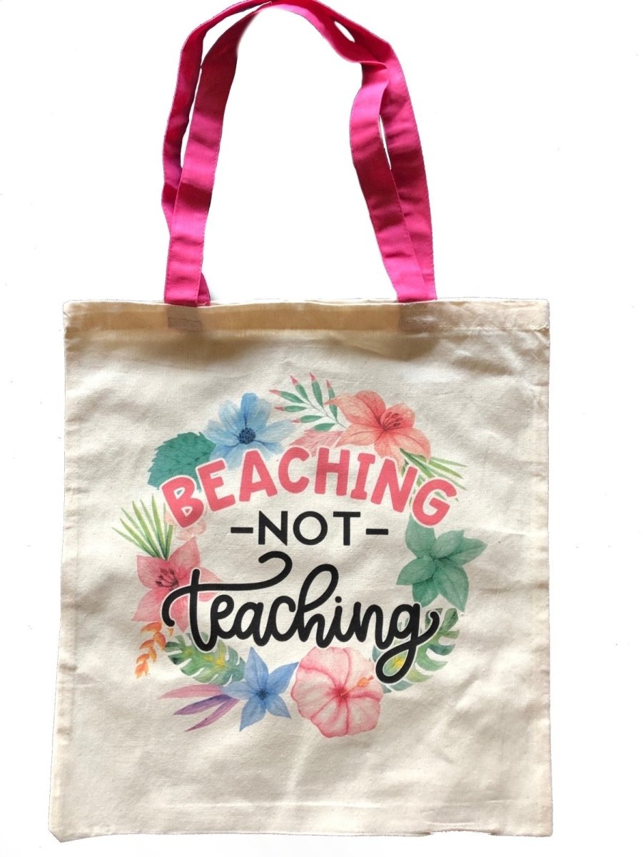 Beaching Not Teaching Tote Bag - The Teacher Trove