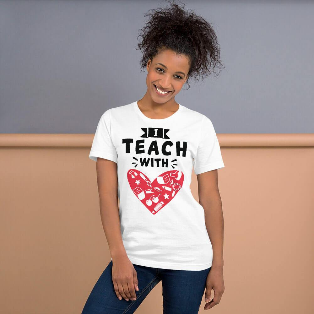 I Teach With Heart T-Shirt (Black text / White shirt) - The Teacher Trove