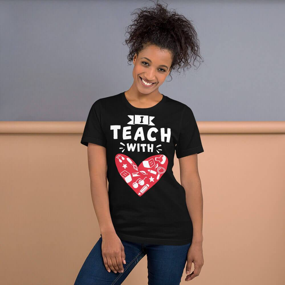 I Teach With Heart T-Shirt (White text / darker shirt) - The Teacher Trove