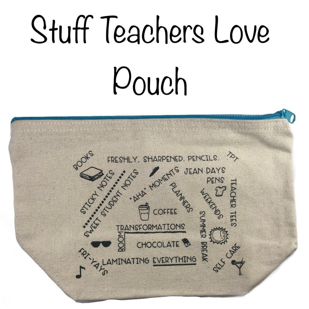 Stuff teachers love pouch - The Teacher Trove