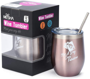 Not a Day Over Fabulous - Mesha Wine Tumbler with Lid and Straw Stainless Steel Wine Glass Tumbler - Funny Wine Gift for Best Friend, Wife, Mom, Teacher,Coworker-12 oz Wine Tumbler Rose Gold - Better Daily Goods