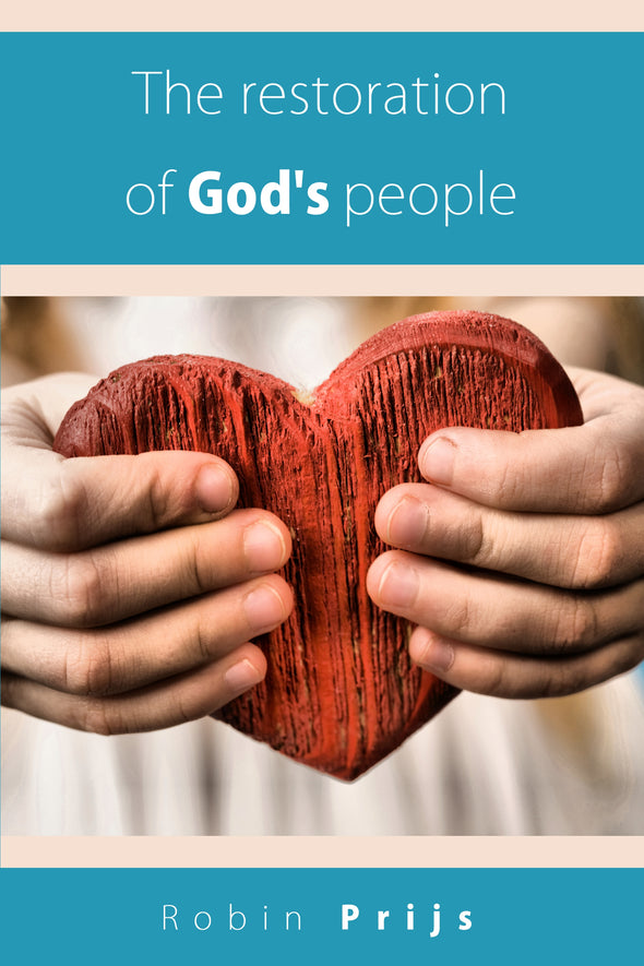 The restoration of God's people - Robin Prijs (Paperback)