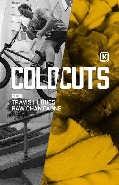Cold Cuts Ep. 9 - Travis CHAMPAGNE Raw Footy!