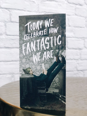 WE'RE FANTASTIC Card