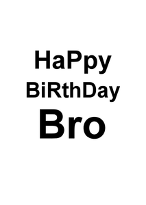 Birthday Greeting Card - Blank on the inside - Happy Birthday Bro on the front in black and white text.