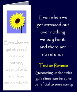 Original inspirational quote by Peter Karsten, regarding stress, printed onto a bookmark style greeting card.
