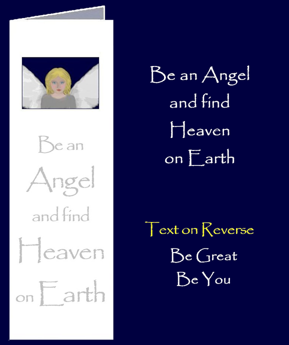 Original inspirational quote by Peter Karsten, Be an Angel printed onto a bookmark style greeting card.