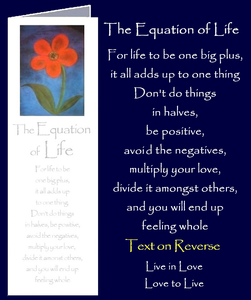 "The Equation of Life by Peter Karsten from his book ""Be Great Be You"" inspired by learning life's lessons the hard way.  Bookmark sized greeting card with inspirational quote on front and back of card. The inside of this gift card has been left blank for your own personal message."