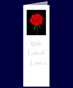 "A lovely stylistic rose bookmark sized gift card. ""With Lots of Love xxx"" The inside of this card has been left blank for your own personal message."