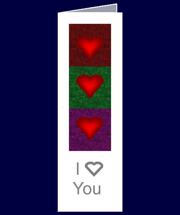 3 colourful love hearts I love You.  Very Sweet and Loving.  The inside of this bookmark sized gift card has been left blank for your own personal message.