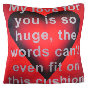 Feel the love on this satin look and feel 45cm x 45cm cushion cover.  Huge Love.