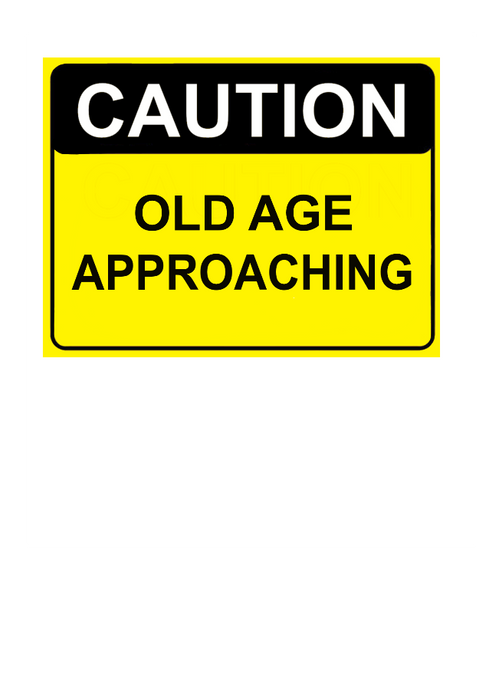 A road sign caution on a greeting card by Peter Karsten.  Old age approaching.  Blank on the inside for your own personal message.