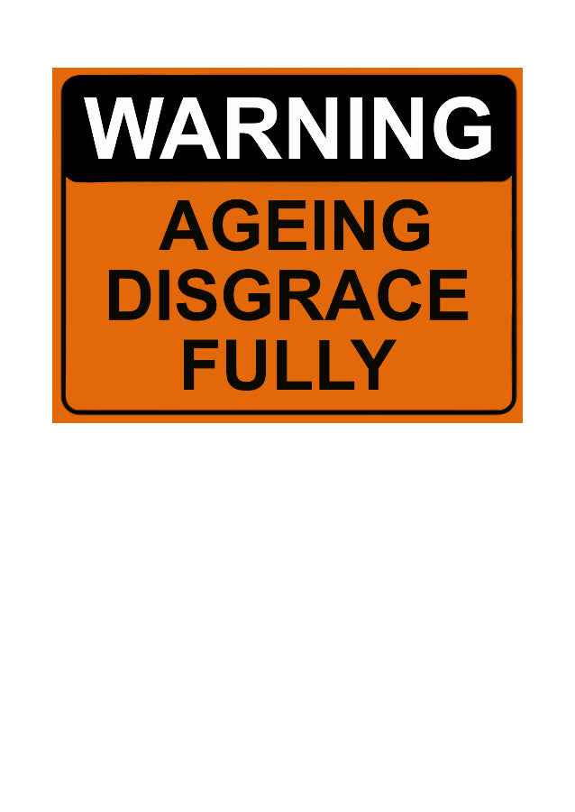 Greeting Card Traffic sign Warning Aging Disgracefully by Peter Karsten