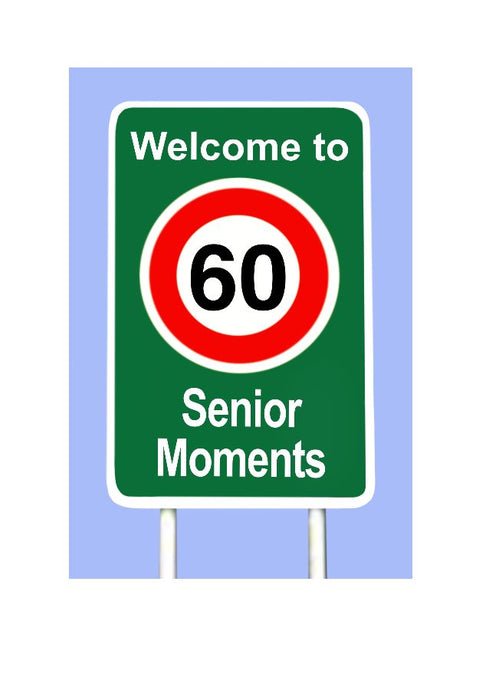 A cheeky 60 year old's birthday card designed like a road sign.  Welcome to senior moments.  Blank on the inside for your own personal message.
