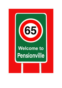 Cheeky Birthday Card for 65 year old.  Road sign speed 65 with welcome to Pensionville