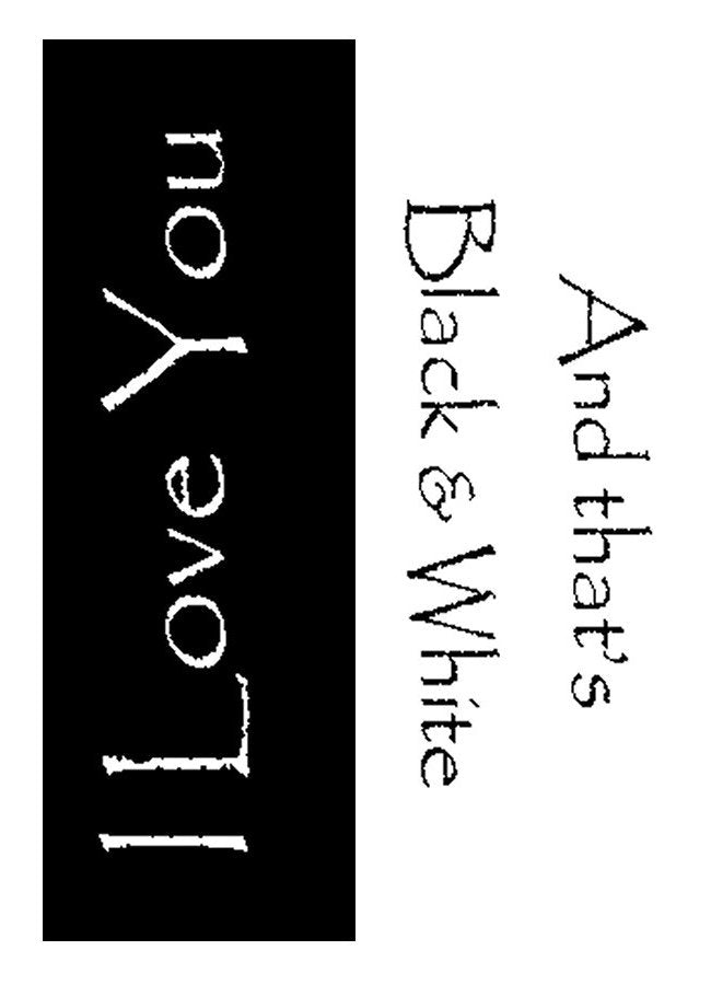 I love you and that's black on white on a designer greeting card