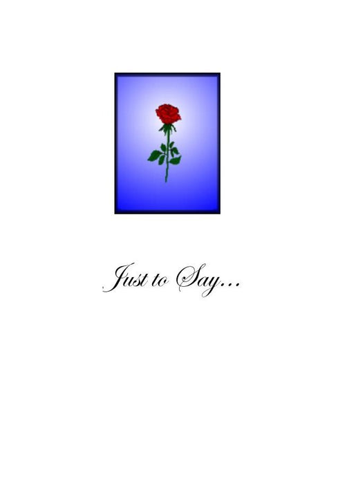 An elegant card with a small and simple red rose on a blue background.  Just to say...  The inside of the card has been left blank for your own personal message.