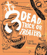 3 Dead Trick Or Treaters (Limited Edition)