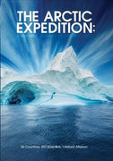 Arctic Expedition: A Historic Journey To Find the Truth