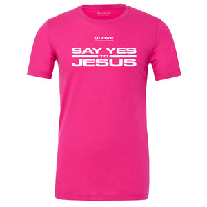 Say Yes To Jesus
