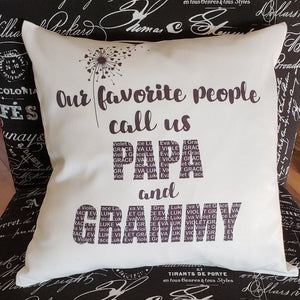 My favorite people call me MOM, MUM, MAMA, GRANDMA, NANA, OMA, MIMI, GIGI, AUNT pillow