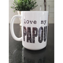 Load image into Gallery viewer, love my DAD, PAPA, GRANDPA, POP, OPA OR UNCLE personalized mug