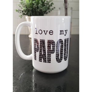 love my DAD, PAPA, GRANDPA, POP, OPA OR UNCLE personalized mug