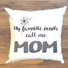 Load image into Gallery viewer, Peronalized Mom pillow, My favorite people call me - Laughing Girl Design