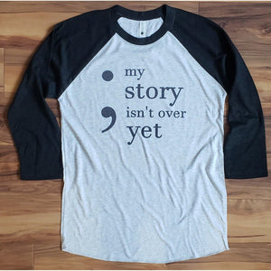 My Story Isn't Over Yet Raglan - Laughing Girl Design