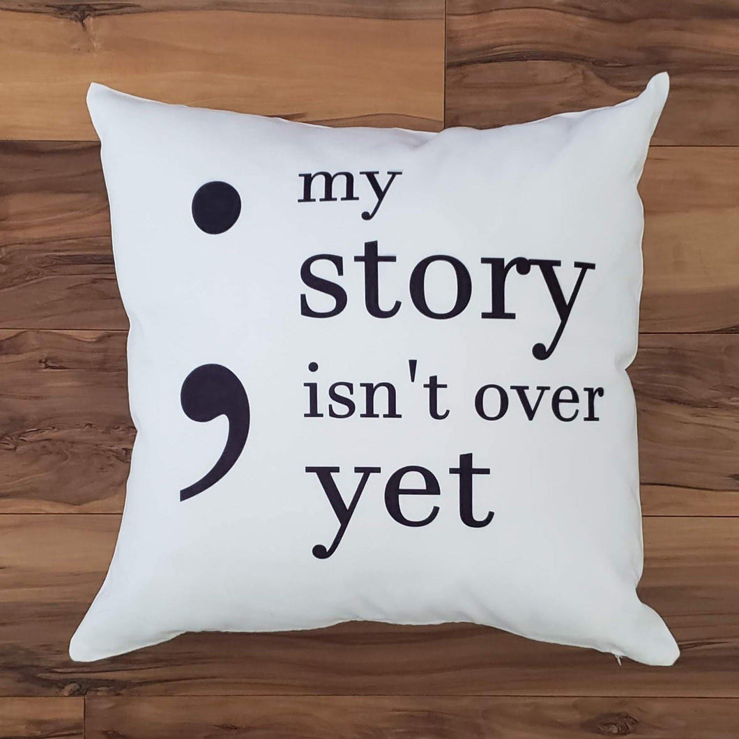 My Story Isn't Over Yet Pillow - Laughing Girl Design
