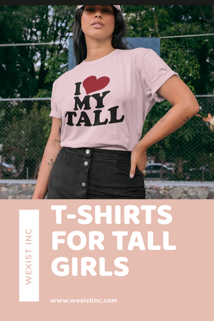 The Top Streetwear T-shirts Out Now By WEXIST Inc For Tall Girls